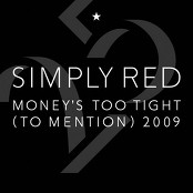 Simply Red - Money's Too Tight (To Mention) 2009 bestellen!
