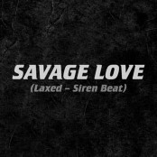 Jawsh 685 x Jason Derulo - Savage Love (Laxed - Siren Beat)