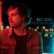 Matt Stell - Better Than That