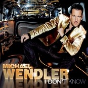 Michael Wendler - I Don't Know bestellen!