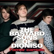 The Bastard Sons Of Dioniso - L'amor carnale