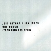 Jess Glynne & Jax Jones - One Touch (Todd Edwards Remix)