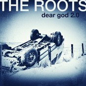 The Roots - Dear God 2.0