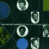 The Manhattans - Kiss And Say Goodbye bestellen!