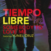 Tiempo Libre - Somebody To Love Me bestellen!