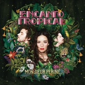 Monsieur Perin - Encanto Tropical