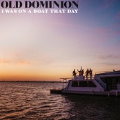Old Dominion - I Was On a Boat That Day