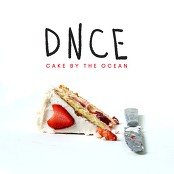 DNCE - Cake By The Ocean (Chorus) bestellen!